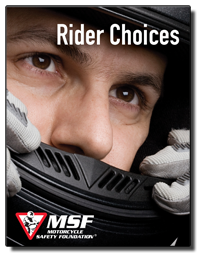 MSF - Rider Choices